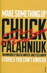 Make Something Up - Chuck Palahniuk - okładka książki
