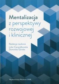 Mentalizacja z perspektywy rozwojowej i klinicznej - okładka książki