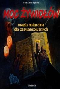 Moc żywiołów. Magia naturalna dla zaawansowanych - okładka książki