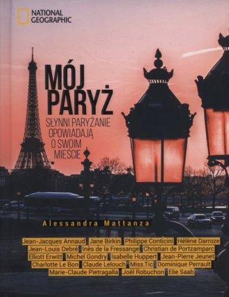 Mój Paryż. Słynni paryżanie opowiadają - okładka książki