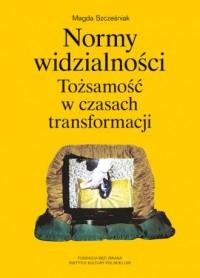 Normy widzialności. Tożsamość w czasach transformacji - okładka książki