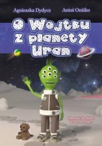 O Wojtku z planety Uran - okładka książki