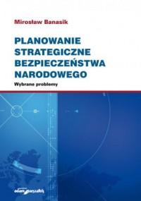 Planowanie strategiczne bezpieczeństwa - okładka książki
