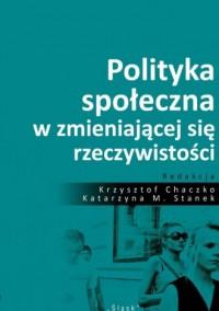 Polityka społeczna w zmieniającej - okładka książki