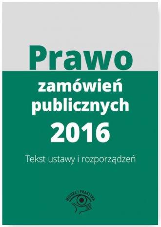 Prawo zamówień publicznych 2016. - okładka książki