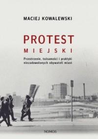 Protest miejski. Przestrzenie, - okładka książki
