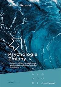 Psychologia zmiany. Najskuteczniejsze - okładka książki