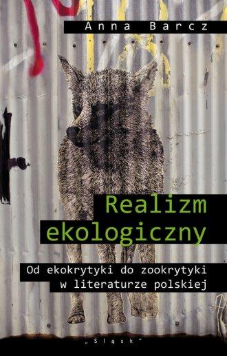 Realizm ekologiczny. Od ekokrytyki - okładka książki