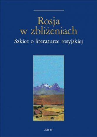 Rosja w zbliżeniach. Szkice o literaturze - okładka książki