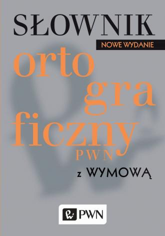 Słownik ortograficzny PWN z wymową - okładka książki