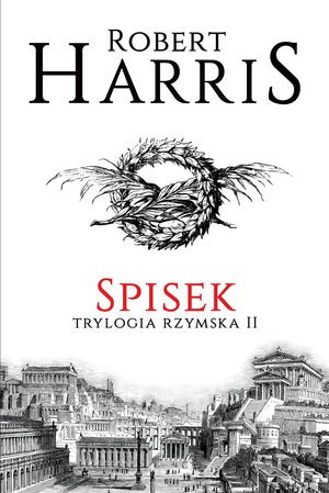 Spisek. Trylogia rzymska. Tom 2 - okładka książki
