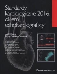 Standardy kardiologiczne 2016 okiem echokardiografisty - okładka książki