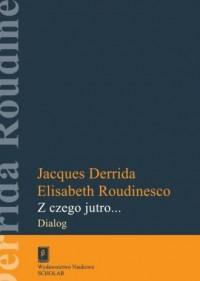 Z czego jutro.... Dialog - okładka książki