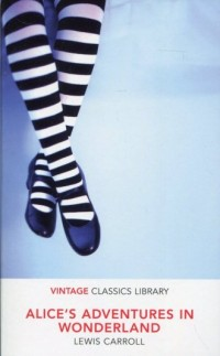 Alices Adventures in Wonderland. Seria: Vintage Classics Library - okładka książki