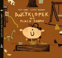 Ancyklopek na placu zabaw - okładka książki