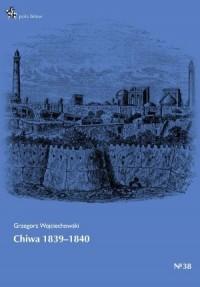 Chiwa 1839-1840. Pola bitew - Grzegorz - okładka książki