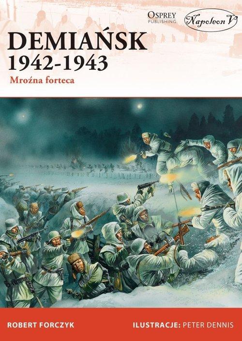 Demiańsk 1942-1943. Mroźna forteca - okładka książki