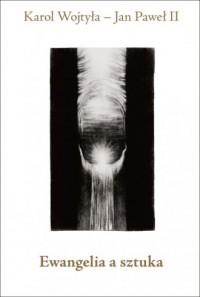 Ewangelia a sztuka. Rekolekcje dla artystów - okładka książki