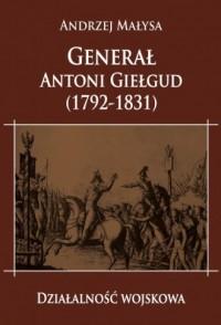 Generał Antoni Giełgud (1792-1831). Działalność wojskowa - okładka książki