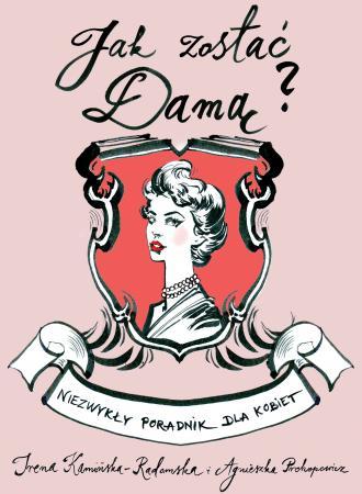 Jak zostać damą? Niezwykły poradnik - okładka książki