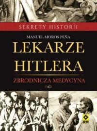 Lekarze Hitlera Zbrodnicza medycyna. - okładka książki