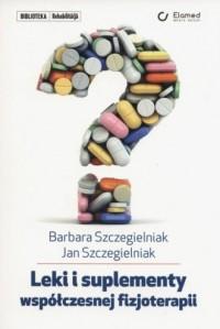 Leki i suplementy współczesnje fizjoterapii - okładka książki