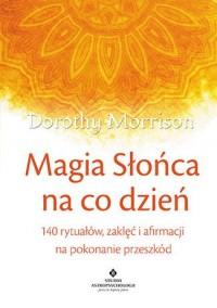 Magia Słońca na co dzień. 140 rytuałów, - okładka książki