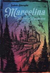 Marcelina i twierdza wspomnień - okładka książki