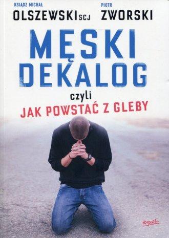 Męski dekalog, czyli jak powstać - okładka książki
