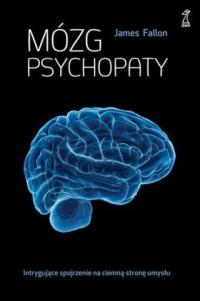 Mózg psychopaty - James Fallon - okładka książki