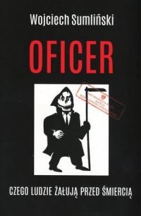 Oficer. Czego ludzie żałują przed śmiercią - okładka książki