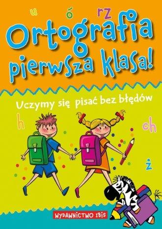 Ortografia pierwsza klasa! Uczymy - okładka podręcznika
