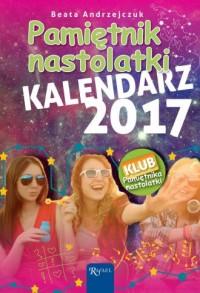 Pamiętnik Nastolatki. Kalendarz 2017 - okładka książki