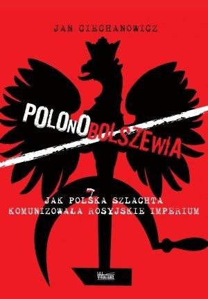 Polonobolszewia. Jak polska szlachta - okładka książki