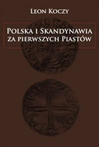 Polska i Skandynawia za pierwszych Piastów - okładka książki
