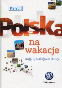 Polska na wakacje. Najpiękniejsze - okładka książki