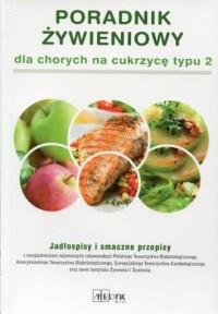 Poradnik żywieniowy dla chorych na cukrzycę typu 2. Jadłospisy i smaczne przepisy - okładka książki