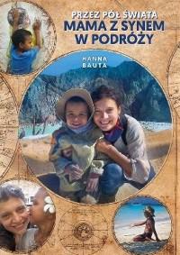Przez pół świata. Mama z synem - okładka książki