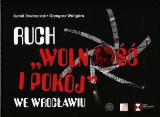 Ruch Wolność i Pokój we Wrocławiu - okładka książki