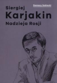 Siergiej Karjakin. Nadzieja Rosji - okładka książki