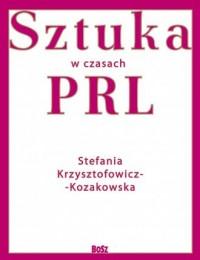 Sztuka w czasach PRL-u - okładka książki