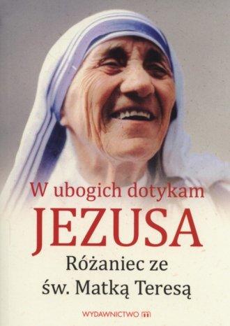 W ubogich dotykam Jezusa. Różaniec - okładka książki