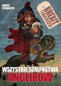 Wszystkie Szaleństwa Anglików - okładka książki