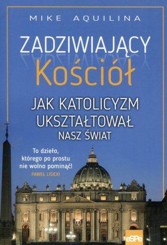 Zadziwiający kościół Jak katolicyzm - okładka książki