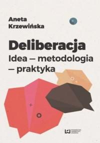Deliberalizacja. Idea - metodologia - praktyka - okładka książki