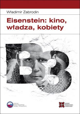 Eisenstein: kino, władza, kobiety - okładka książki