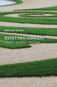Estetyka ogrodu. Między sztuką a ekologią - okładka książki