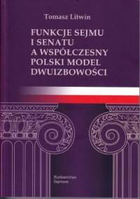 Funkcje Sejmu i Senatu a współczesny polski model dwuizbowości - okładka książki