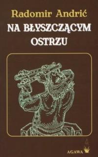 Na błyszczącym ostrzu - okładka książki