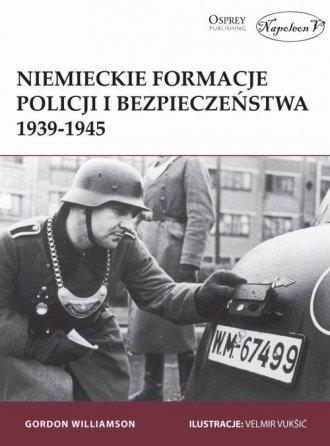 Niemieckie formacje policji i bezpieczeństwa - okładka książki